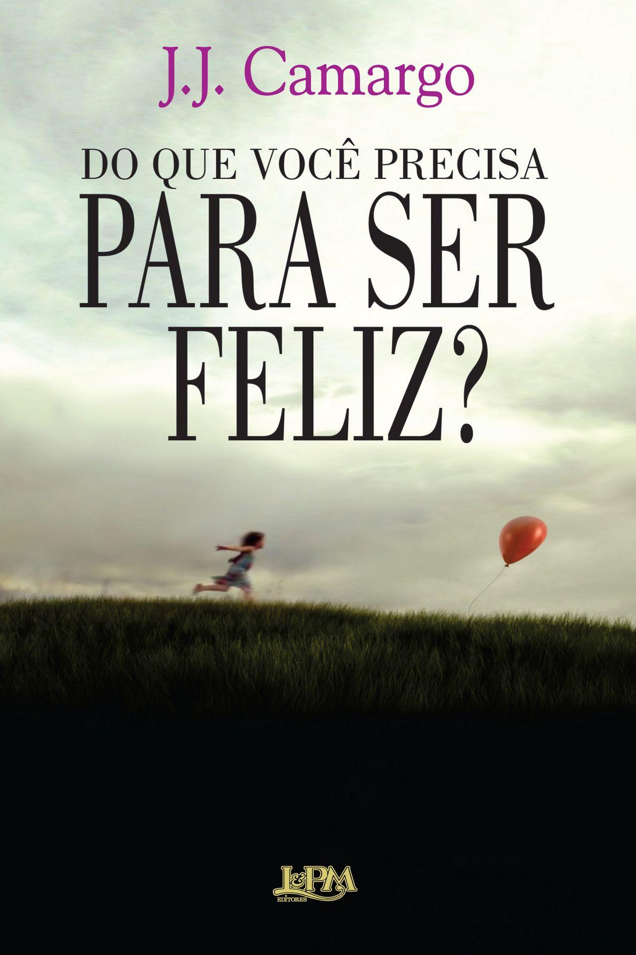 Do_que_voce_precisa_para_ser_feliz